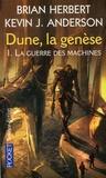 Brian Herbert et Kevin James Anderson - Dune, la genèse Tome 1 : La guerre des machines.