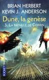 Brian Herbert et Kevin James Anderson - Dune, la genèse Tome 3 : La bataille de Corrin.