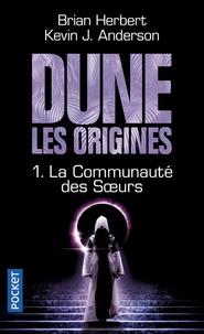 Brian Herbert et Kevin James Anderson - Dune, les origines Tome 1 : La communauté des soeurs.