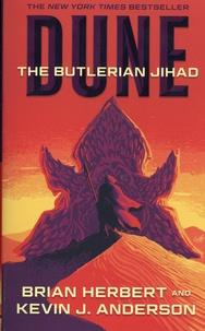 Brian Herbert et Kevin James Anderson - Dune  : The butlerian jihad.