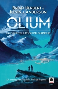 Brian Herbert et Kevin J. Anderson - Olium, (La Constellation du Diadème).