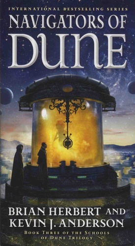 Brian Herbert et Kevin James Anderson - The Schools of Dune Tome 3 : Navigators of Dune.