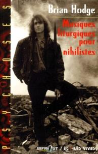 Brian Hodge - Musiques liturgiques pour nihiliste.