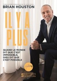 Brian Houston - Il y a plus - Quand le monde vous dit que c'est impossible Dieu vous dit que c'est possible.