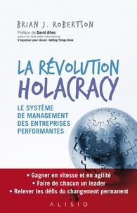 Brian-J Robertson - La révolution Holacracy.
