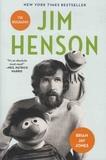 Brian Jay Jones - Jim Henson - The Biography.