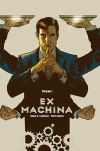 Brian-K Vaughan et Tony Harris - Ex Machina Tome 1 : .