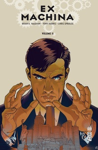 Brian-K Vaughan et Tony Harris - Ex Machina Tome 2 : .