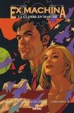 Brian-K Vaughan et Tony Harris - Ex Machina Tome 4 : La guerre en marche.