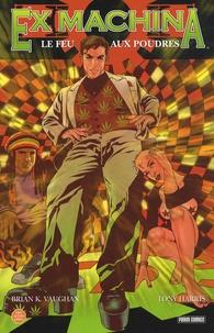 Brian-K Vaughan et Tony Harris - Ex Machina Tome 5 : Le feu aux poudres.