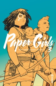Brian-K Vaughan et Cliff Chiang - Paper Girls Tome 3 : .