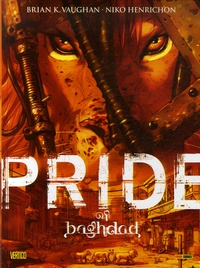 Brian-K Vaughan et Niko Henrichon - Pride of Baghdad.