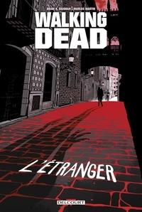Brian K.Vaughan - Walking Dead - L'Etranger et Le Retour de Negan.