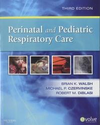 Brian K. Walsh et Michael P. Czervinske - Perinatal and Pediatric Respiratory Care.