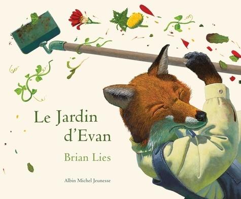 Brian Lies - Le jardin d'Evan.