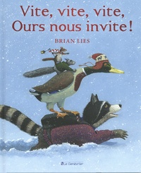 Brian Lies - Vite, vite, vite, ours nous invite !.