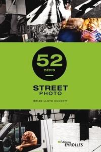 Brian Lloyd Duckett - 52 défis Street Photo.