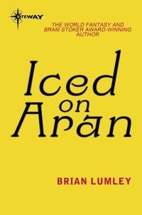 Brian Lumley - Iced on Aran.
