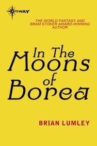 Brian Lumley - In The Moons Of Borea.