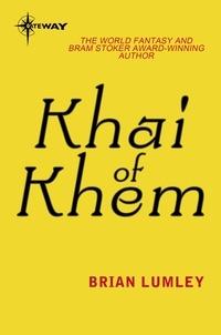 Brian Lumley - Khai Of Khem.
