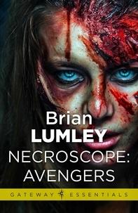 Brian Lumley - Necroscope: Avengers.
