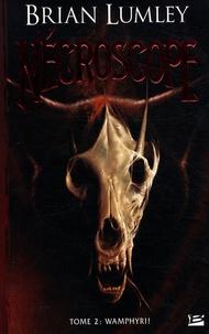 Brian Lumley - Nécroscope Tome 2 : Wamphyri !.