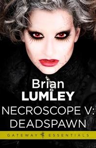 Brian Lumley - Necroscope V: Deadspawn.