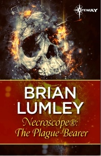 Brian Lumley - Necroscope®: The Plague-Bearer.