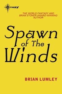 Brian Lumley - Spawn of the Winds.