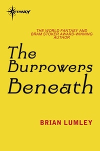 Brian Lumley - The Burrowers Beneath.
