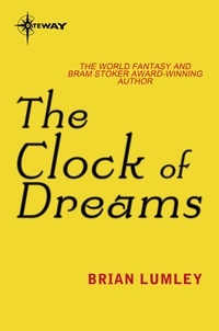 Brian Lumley - The Clock of Dreams.
