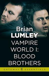 Brian Lumley - Vampire World 1: Blood Brothers.
