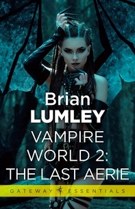 Brian Lumley - Vampire World 2: The Last Aerie.