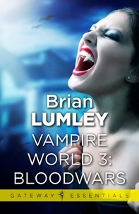 Brian Lumley - Vampire World 3: Bloodwars.