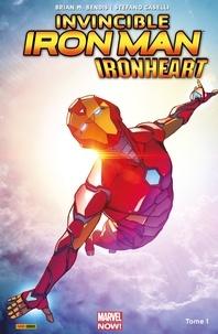 Brian M. Bendis - Invincible Iron Man : Ironheart T01 - Naissance d'une héroine.