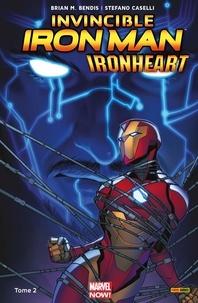 Brian M. Bendis - Invincible Iron Man : Ironheart T02 - La cour des grands.