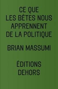 Brian Massumi - Ce que les bêtes nous apprennent de la politique.