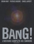 Brian May et Patrick Moore - Bang - L'histoire complète de l'univers.
