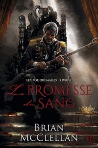 Brian McClellan - Les Poudremages Tome 1 : La promesse du sang.