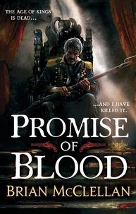 Brian McClellan - PROMISE OF BLOOD.