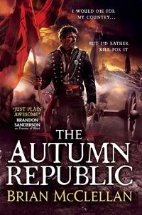 Brian McClellan - The Autumn Republic.
