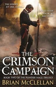 Brian McClellan - The Crimson Campaign - Book 2 in The Powder Mage Trilogy.