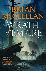 Brian McClellan - Wrath of Empire - Book Two of Gods of Blood and Powder.