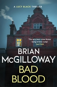 Brian McGilloway - Bad Blood - A compelling, page-turning and current Irish crime thriller.