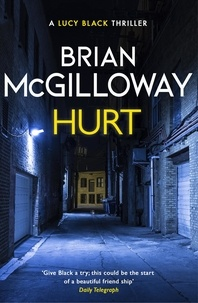 Brian McGilloway - Hurt - a tense crime thriller from the bestselling author of Little Girl Lost.