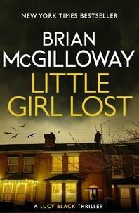 Brian McGilloway - Little Girl Lost - an addictive crime thriller set in Northern Ireland.