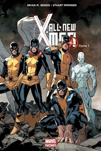 Brian Michael Bendis et Stuart Immonen - All New X-Men Tome 1 : X-Men d'hier.