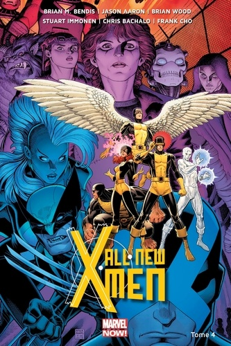 Brian Michael Bendis et Jason Aaron - All New X-Men Tome 4 : La bataille de l'atome.