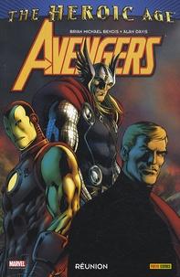Brian Michael Bendis - Avengers  : Réunion.