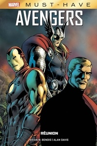 Brian Michael Bendis et Alan Davis - Avengers : Réunion.